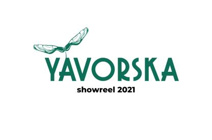 Yavorska Showreel 2021