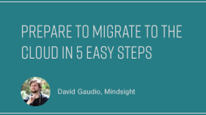 Prepare to Migrate to the Cloud in 5 Easy Steps