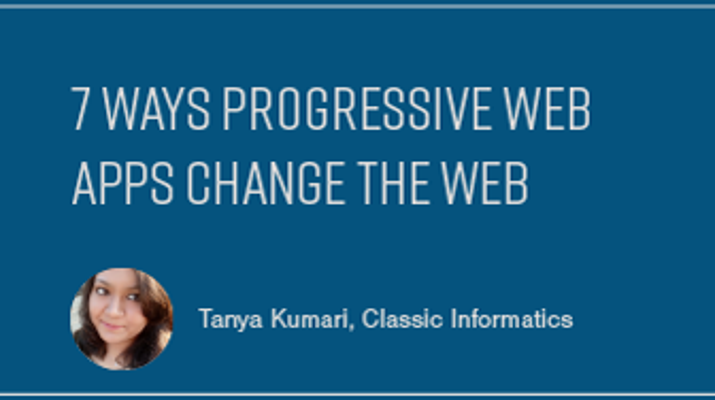 7 Ways Progressive Web Apps Change the Web