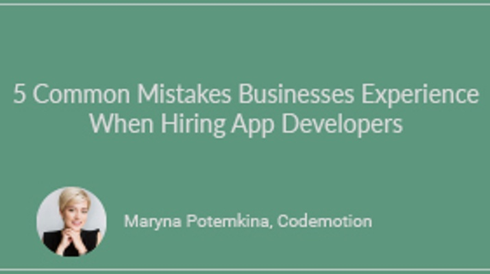 5 Common Mistakes Businesses Experience When Hiring Mobile App Developers