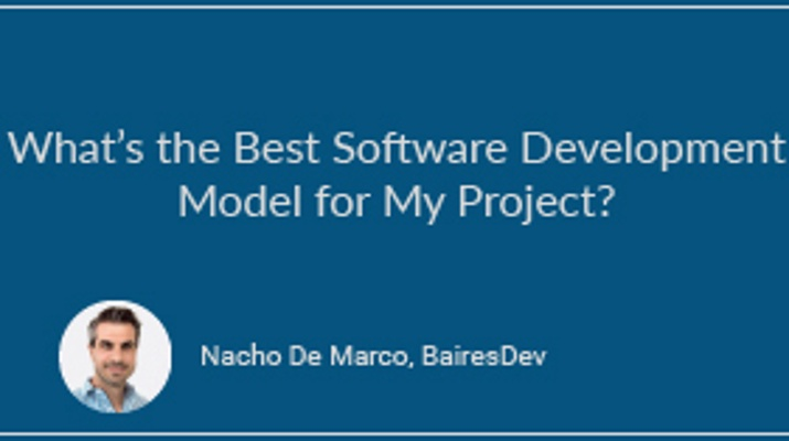 What's the Best Software Development Model for My Project?