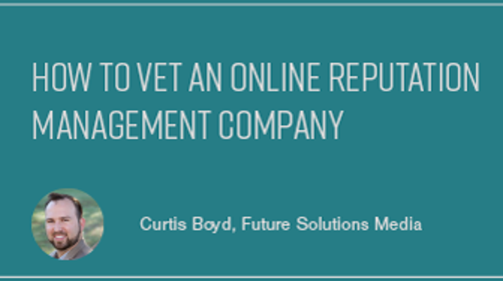 How to Vet an Online Reputation Management Company