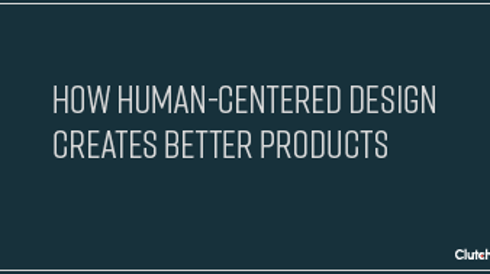 How Human-Centered Design Creates Better Products