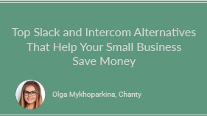Top Slack and Intercom Alternatives That Help Your Small Business Save Money