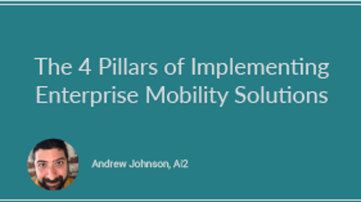 The 4 Pillars of Implementing an Enterprise Mobility Solution