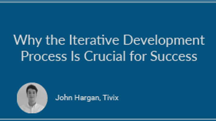 Why the Iterative Development Process Is Crucial for Success