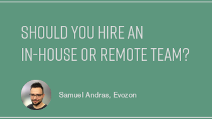 Should You Hire an In-House or Remote Team?