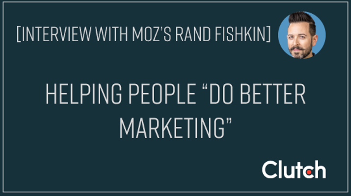 "Interview With Moz's Rand Fishkin: Helping People ""Do Better Marketing"""