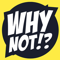 WhyNot Digital & Video Production Logo