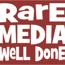 Rare MEDIA Well Done, LLC
